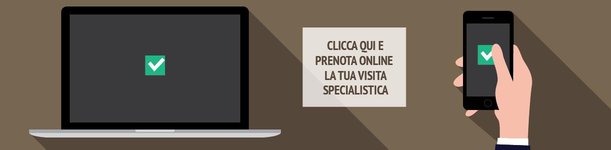 Clicca qui e prenota online la tua visita specialistica